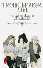 Troublemaker Girls  by Ardheta