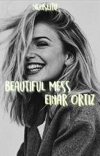 Beautiful mess||Einar Ortiz|| by nonseitu_