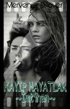 KAYIP HAYATLAR~İmtihan~ by mervedlvr