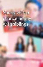 Sonny with a chance:Sonny with siblings by mishelayra