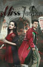 Miss Jackson » hes. [COMING JUNE 2018] by _TheKhaleesi_