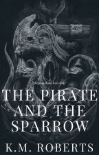 The Pirate And The Sparrow (ON HOLD) by storykeller
