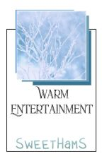 Warm Entertainment by SweetHamS