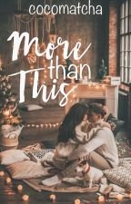 More Than This [one shot] by cocomatcha