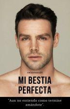 MI BESTIA PERFECTA (UNCENSORED) by TwinRoses21