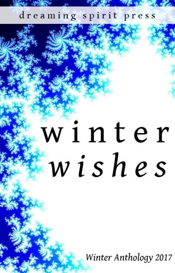 Winter Wishes - a multi-author anthology of poetry and prose