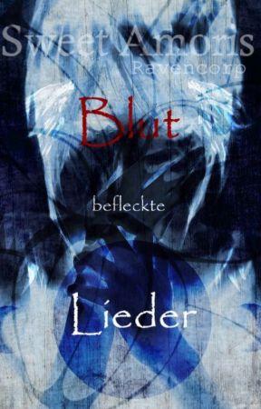 Blut befleckte Lieder (Sweet Amoris FF - Remake) by Ravencorp