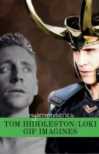 Tom Hiddleston/Loki Gif Imagines by nigarrmtvseries