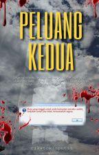 Peluang Kedua by cikstokinputih (in Editing) by seketulkaripap