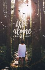 Left Alone by burnt-out