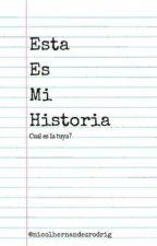 Esta Es Mi Historia by NicolHR2309