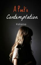 A Poet's Contemplation by Katarna