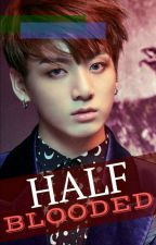 halfblooded (Jeon Jungkook) by Mochimchim_256