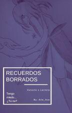 Recuerdos Borrados {Venocto x Lectora} by Aile_Ace