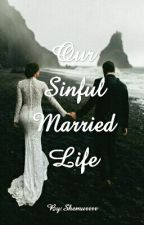 Our Sinful Married Life by Shemurrrr