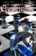 checkmate | Ciel Phantomhive x Reader by GigglyUndertaker