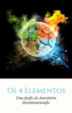 Os 4 elementos by fic4elementos