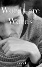 Words are Words (Dan Smith - Bastille Fanfiction) by lxvvy1
