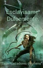 ESCLAVIZAME DULCEMENTE. by JimenezYaja