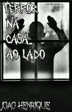 Terror Na Casa Ao Lado by PortadaAlma