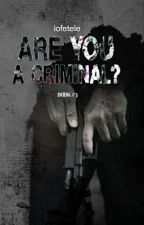 Are You a Criminal? (Book 2 - lanjutan) [✅] COMPLETED by iofetele