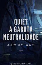Quiet - A Garota Neutralidade. ★ [ BTS, MONSTA X, EXO ] ★ by VicttoriaMaia