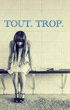 TOUT. TROP. by Katria246