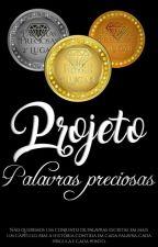 Projeto Palavras Preciosas                             by PalavrasPreciosas