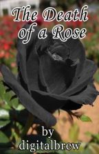 The Death of a Rose (Short Historical Fiction) by digitalbrew
