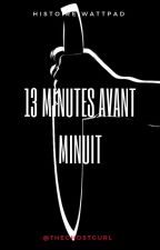 13 minutes avant minuit by julialecuyer