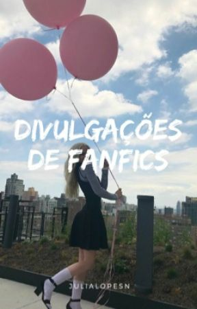 Divulgação de FanFic by julialopesn