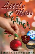 Little Miss Grinch| ✔ by EmpressPenguin