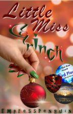 Little Miss Grinch| unedited  by EmpressPenguin