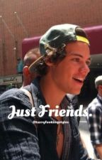 Just Friends. [h.s] by hxrryfookingstyles