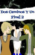 Dos Caminos Y Un Final 2 (Golden,Springtrap Y Tu) FNAFHS Fanfic. by sakura_Roronoa17