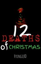 12 DEATHS of Christmas {COMPLETED✔} by HyungieXD