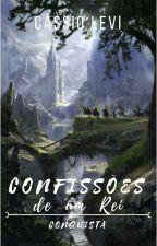 Confissões de um Rei - Conquista by Cassio96