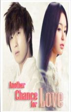 Another Chance for Love -- Chapter 11&12 [SLOW UDs] by somberDoll