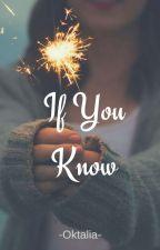 If You Know by oktalia_30