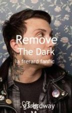 Remove the dark - Frerard by g3rardway