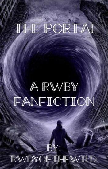 The Portal: A RWBY Fanfiction