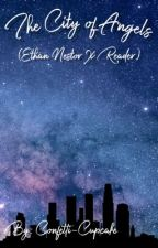 The City of Angels // Ethan Nestor by Confetti-Cupcake