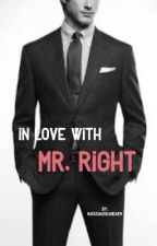 In Love with Mr Right by NatashaIskandar9