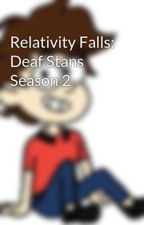 Relativity Falls: Deaf Stans Season 2 by KittyKatBella
