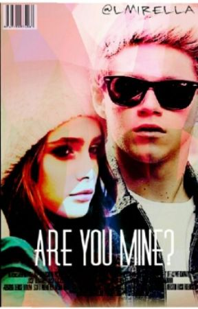Are You Mine? (Proyecto) (Niall Horan) by black-soulxx