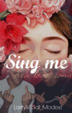 Sing me a love song by LarryIsR3al_Modest