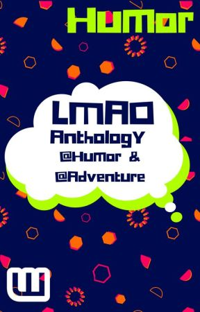 LMAO: Laugh My Adventure Off - A @Humor & @Adventure Anthology by humor