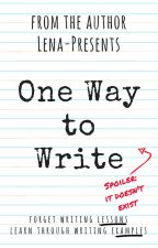 One Way to Write by Lena-Presents