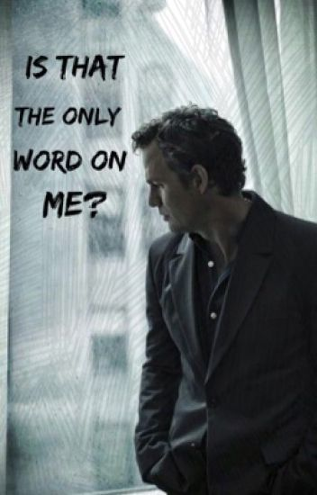 Is That The Only Word On Me? (Bruce Banner Fanfiction)
