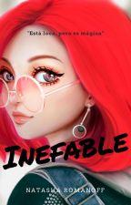 """INEFABLE """"Está loca, pero es mágica"""". by NamasteGirl369"""